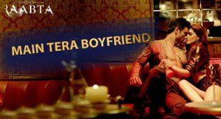 Main Tera Boyfriend Lyrics – Raabta