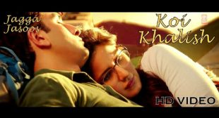 Koi Khalish Lyrics – Jagga Jasoos