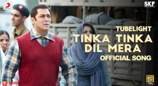 Tubelight Song Tinka Tinka Dil Mera is Released