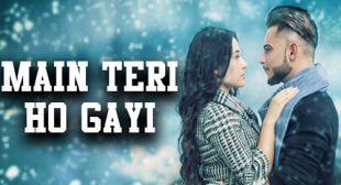 Main Teri Ho Gayi Lyrics – Millind Gaba
