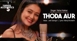 Thoda Aur Song by Manoj Muntashir