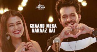 Chaand Mera Naraaz Hai Song by Tony Kakkar