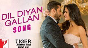 Dil Diyan Gallan Lyrics – Tiger Zinda Hai
