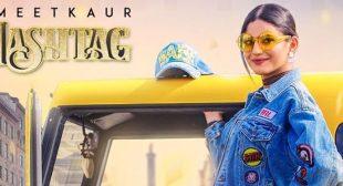 Hashtag Song – Meet Kaur