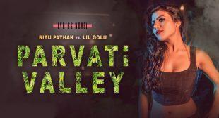 Parvati Valley Lyrics – Ritu Pathak Feat. Lil Golu
