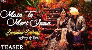 Main Te Meri Jaan Lyrics – Satinder Sartaaj | Seasons Of Sartaaj