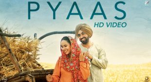 PYAAS LYRICS – Sajjan Singh Rangroot – Diljit Dosanjh