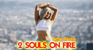 2 Souls on Fire Lyrics – Bebe Rexha