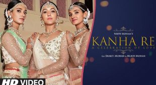 Neeti Mohan's New Song Kanha Re