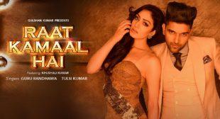Guru Randhawa Song Raat Kamaal Hai is Out Now
