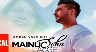 Mainu Sohn Lagge Lyrics – Amber Vashisht
