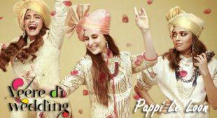 Pappi Le Loon Lyrics – Veere Di Wedding