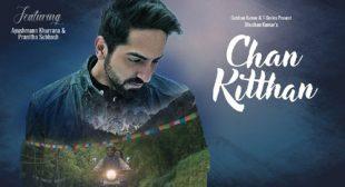 Ayushmann Khurrana Song Chan Kitthan