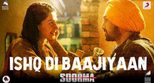 Ishq Di Baajiyaan Lyrics – Soorma