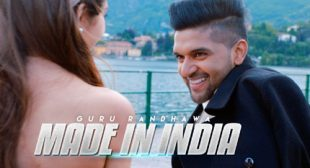 Guru Randhawa Song Made In India is Out Now