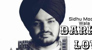 Dark Love Lyrics – Sidhu Moose Wala