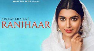 Nimrat Khaira Song Ranihaar is Out Now