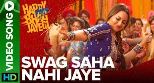 Get Swag Saha Nahi Jaye Song of Movie Happy Phirr Bhag Jayegi