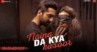 Naina Da Kya Kasoor Lyrics – AndhaDhun | Checklyrics.com