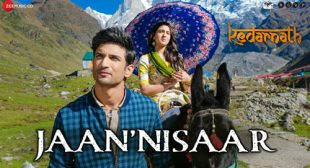 Kedarnath Song Jaan Nisaar is Released – LyricsBELL