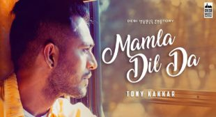 Tony Kakkar Song Mamla Dil Da – LyricsBELL