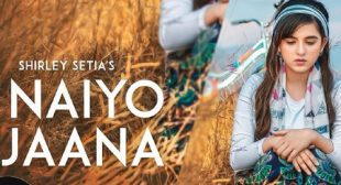 Naiyo Jaana Lyrics – Shirley Setia – LyricsBELL