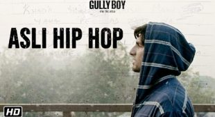 Get Asli Hip Hop Song of Movie Gully Boy