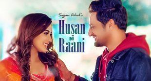Sajjan Adeeb Song Husan Di Raani is Out Now – LyricsBELL
