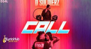 CALL LYRICS – D SOLDIERZ New Song 2019 | iLyricsHub