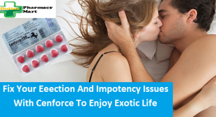 Fix Your Erection And Impotency Issues With Cenforce To Enjoy Exotic Life