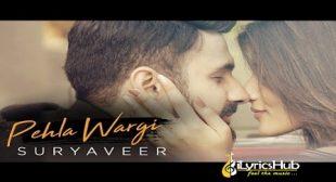 PEHLA WARGI LYRICS – SURYAVEER   iLyricsHub