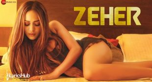 ZEHER LYRICS – DA BANOTRA | KIRTI CHANDELA | iLyricsHub