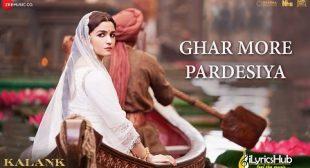 Ghar More Pardesiya Lyrics – Kalank | Shreya Ghoshal | iLyricsHub