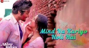 Mind Na Kariyo Holi Hai Lyrics – Mika Singh – Flytunes