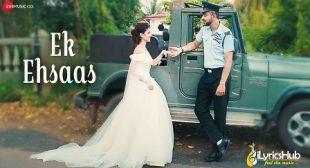 EK EHSAAS LYRICS – PUNIT BHARDWAJ | iLyricsHub