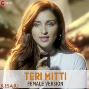 TERI MITTI FEMALE (KESARI) MP3 Songs – Parineeti Chopra   MUSICBADSHAH