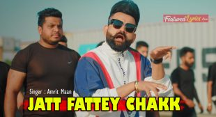 Jatt Fattey Chakk Lyrics – Amrit Maan – FeaturedLyrics