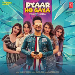 Vaibhav Kundra – PYAAR HO GAYA MP3 Songs Download