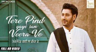 Tere Pind Gayi San Veera Ve – Harbhajan Mann