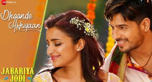 Dhoonde Akhiyaan Lyrics from Jabariya Jodi