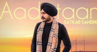 Aadataan Lyrics – Satkar Sandhu