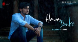 Darshan Raval New Song 2019 – Hawa Banke Lyrics With English Meaning