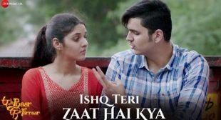Lyrics of Ishq Teri Zaat Hai Kya Song