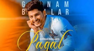 Gurnam Bhullar – Pagal Lyrics