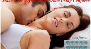 Make Your Nights More Erotic Using Cenforce – ManHealthSolution –