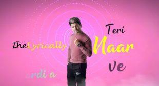 Teri Naar Lyrics – Nikk