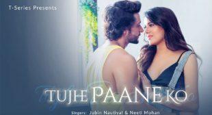 Lyrics of Tujhe Paane Ko Song
