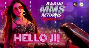Hello Ji Song Lyrics | Sunny Leone | Ragini MMS Returns Season 2
