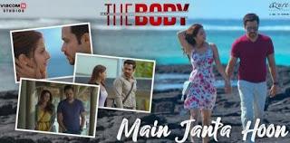 Main Janta Hoon Lyrics – The Body | Mohit Lyrics | Latest Song Lyrics