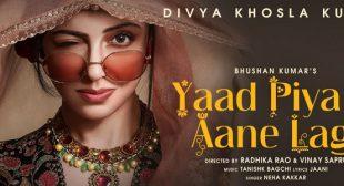 Yaad Piya Ki Aane Lagi Lyrics – Neha Kakkar
